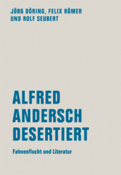 drews/römer/seubert, alfred andersch desertiert